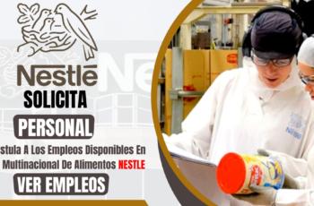Nueva Convocatoria De Trabajo En Multinacional Nestle